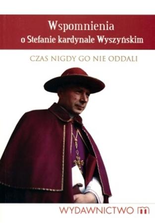 Picture of Wspomnienia o Stefanie kardynale Wyszyńskim