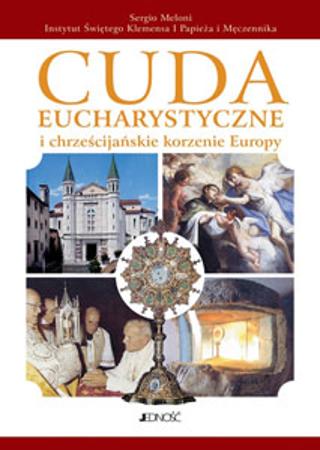 Picture of Cuda Eucharystyczne i chrześcijańskie korzenie Europy