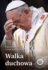 Picture of Walka duchowa. Ojciec Święty Franciszek