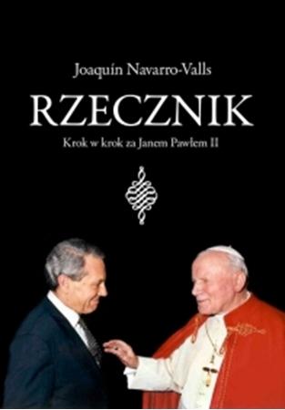 Picture of Rzecznik. Krok w krok za Janem Pawłem II