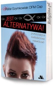 Picture of Jest alternatywa! Poruszające świadectwa nawróceń