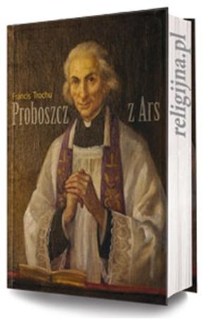 Picture of Proboszcz z Ars. Święty Jan Maria Vianney 1786-1859. Biografia