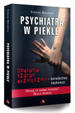 Picture of Psychiatra w piekle. Opętanie, szatan, egzorcyzmy – świadectwo naukowca
