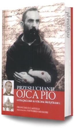Picture of Przesłuchanie Ojca Pio. Odtajnione archiwa Watykanu