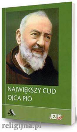 """Największy cud Ojca Pio. Biblioteka """"Jezus żyje!"""" - Sylwester Szefer"""