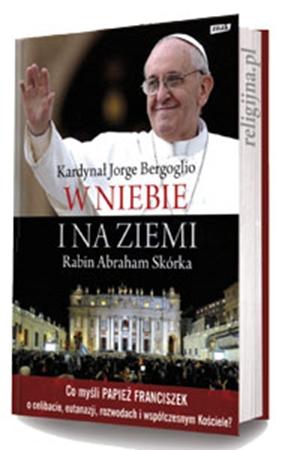 Picture of W niebie i na ziemi. Co myśli papież Franciszek...?