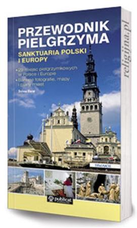 Picture of Przewodnik pielgrzyma. Sanktuaria Polski i Europy