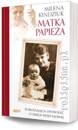 Picture of Matka Papieża. Poruszająca opowieść o Emilii Wojtyłowej