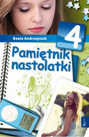 Pamiętnik nastolatki. Część 4 - Beata Andrzejczuk : Dla młodzieży