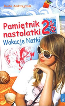 Picture of Pamiętnik nastolatki 2 i 1/2. Wakacje Natki