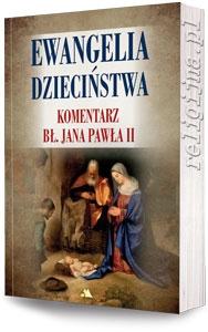Picture of Ewangelia dzieciństwa. Komentarz Jana Pawła II