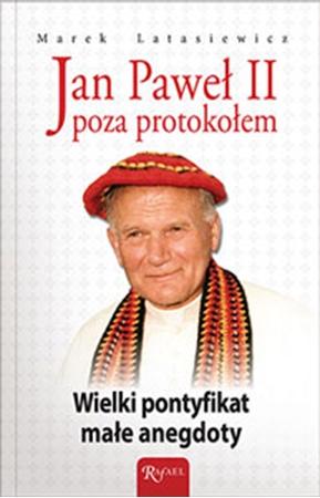 Picture of Jan Paweł II poza protokołem. Wielki pontyfikat, małe angedoty