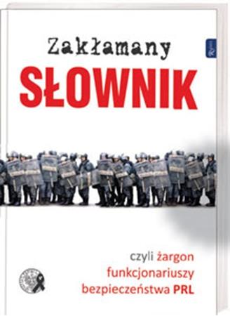 Picture of Zakłamany słownik czyli żargon funkcjonariuszy bezpieczeństwa PRL