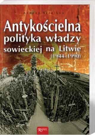 Picture of Antykościelna polityka władzy sowieckiej na Litwie (1944-1990)