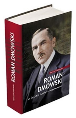 Roman Dmowski w świetle listów i wspomnień : Kułakowski Mariusz