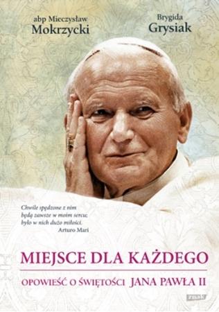 Picture of Miejsce dla każdego. Opowieść o świętości Jana Pawła II