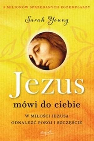 Jezus mówi do ciebie - Sarah Young : Poradnik duchowy