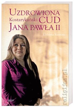 Picture of Uzdrowiona. Kostarykański cud Jana Pawła II
