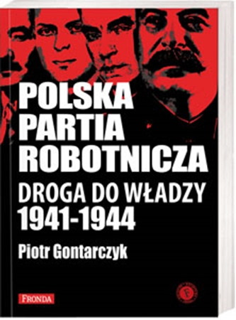 Picture of Polska Partia Robotnicza. Droga do władzy 1941-1944