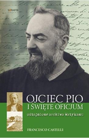 Picture of Ojciec Pio i Święte Oficjum. Odtajnione archiwa Watykan