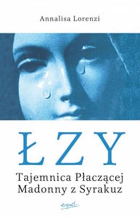 Picture of Łzy. Tajemnica Płaczącej Madonny z Syrakuz