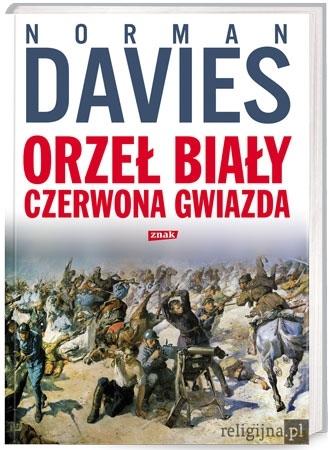 Orzeł biały, czerwona gwiazda - Norman Davies : Wojna polsko-rosyjska