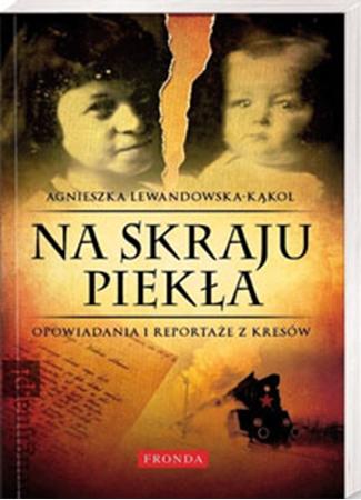 Picture of Na skraju piekła. Opowiadania i reportaże z Kresów