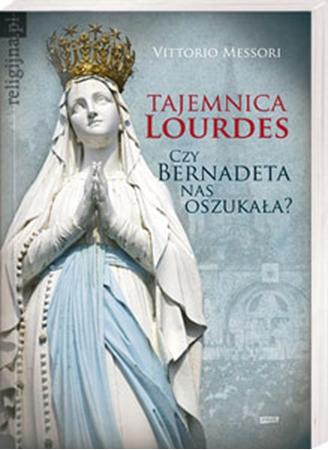 Picture of Tajemnica Lourdes. Czy Bernadeta nas oszukała?
