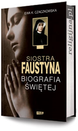Picture of Siostra Faustyna. Biografia Świętej