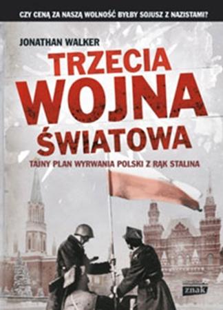 Picture of Trzecia wojna światowa. Tajny plan wyrwania Polski z rąk Stalina