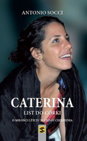 Picture of Caterina. List do córki. O miłości i życiu w cieniu cierpienia