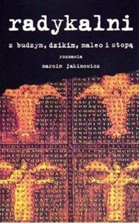 Radykalni - Marcin Jakimowicz : Świadectwa