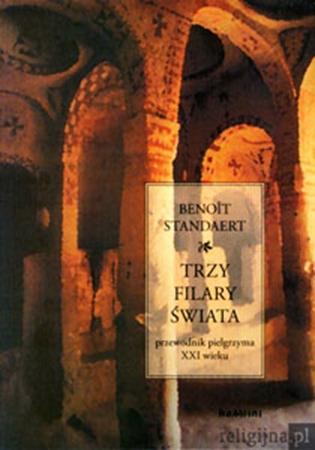 Picture of Trzy filary świata. Przewodnik pielgrzyma XXI wieku