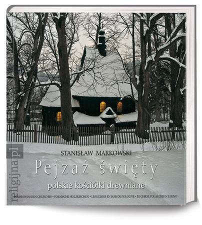 Picture of Pejzaż święty. Polskie kościółki drewniane