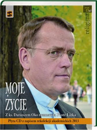 Picture of Moje życie. Z ks. Dariuszem Oko rozmawia Piotr Litka. Książka z płytą CD