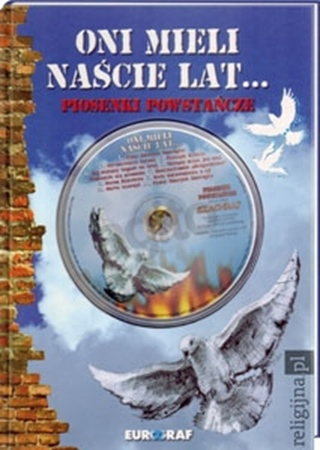 Oni mieli naście lat... Piosenki powstańcze. Książka z płytą CD : Powstanie warszawskie