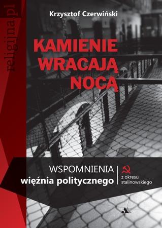 Picture of Kamienie wracają nocą. Wspomnienia więźnia politycznego z okresu stalinowskiego