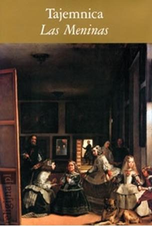 Tajemnica Las Meninas - Andrzej Witko : Malarstwo