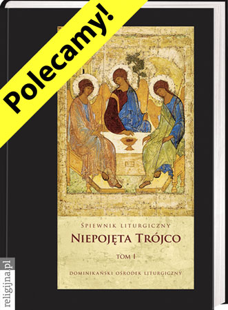 Picture of Niepojęta Trójco. Tom 1. Śpiewnik liturgiczny