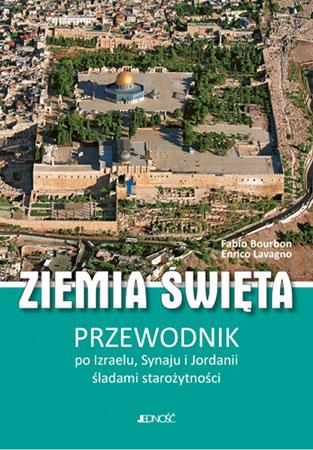 Picture of Ziemia Święta. Przewodnik po Izraelu, Synaju i Jordanii śladami starożytności