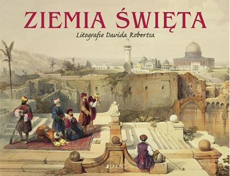 Picture of Ziemia Święta. Litografie Davida Robertsa