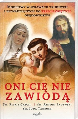 Picture of Oni Cię nie zawiodą. Modlitwy do Św. Rity , św. Antoniego Padewskiego, św. Judy Tadeusza