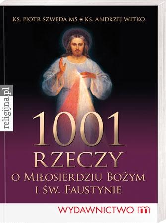 Picture of 1001 rzeczy o Miłosierdziu Bożym i Św. Faustynie