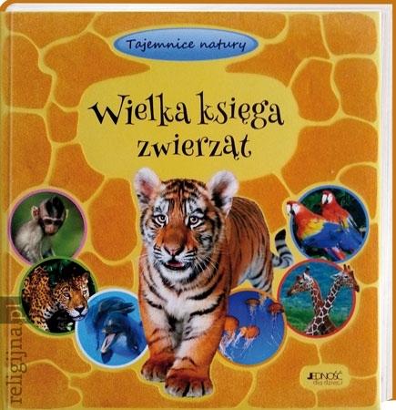 Wielka księga zwierząt : Tajemnice natury