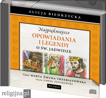 Najpiękniejsze opowiadania i legendy o Św. Jadwidze - Audiobook