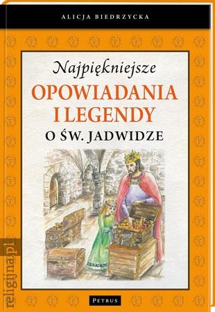Picture of Najpiękniejsze opowiadania i legendy o Św. Jadwidze
