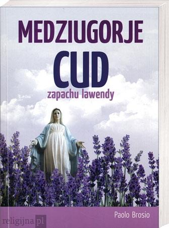 Picture of Medziugorje. Cud zapachu lawendy