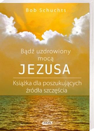 Picture of Bądź uzdrowiony mocą Jezusa