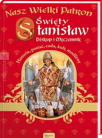 Picture of Święty Stanisław. Biskup i męczennik. Nasz Wielki Patron
