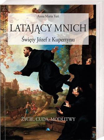 Picture of Latający mnich. Święty Józef z Kupertynu. Życie i cuda